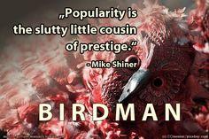 Unser Movie Quote der Woche -Birdman (oder die unverhoffte Macht der Ahnungslosigkeit) vonAlejandro González Iñárritu mit Michael Keaton, Zach Galifianakis, Edward Norton, Emma Stone, Naomi Watts...