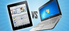 laptop pc or tablet: that is appropriate for You?