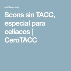 Scons sin TACC, especial para celíacos   CeroTACC