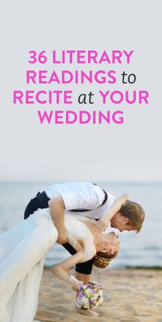 """36 Literary Readings To Recite At Your Wedding. So many good ones! """"I no longer believed in the idea of soul mates, or love at first sight. But I was beginning to believe that a very few times in your life, if you were lucky, you might meet someone who was exactly right for you. Not because he was perfect, or because you were, but because your combined flaws were arranged in a way that allowed two separate beings to hinge together."""""""