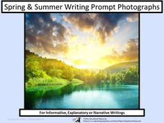 Parks, flowers,sunshine and activities. Spring and Summer Writing Prompt Photographs:Informative, Explanatory or Narrative is a bundled collection of 38 photographs of magical scenes that can be viewed from a SmartBoard or white board with adobe reader access, document camera, projector or just printed.