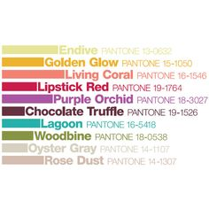 Pantone Fashion Colors for Fall 2010 ❤ liked on Polyvore featuring text, words, backgrounds, fillers, quotes, phrase and saying
