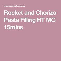 Rocket and Chorizo Pasta Filling HT MC 15mins