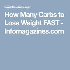 How Many Carbs to Lose Weight FAST - Infomagazines.com