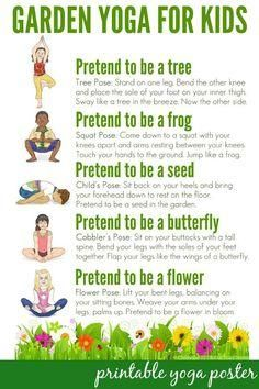 Garden Yoga for Kids: Free Printable Poster: Take a walk through nature with this garden themed yoga routine for kids. Suitable for use toddlers to school aged children. Includes a free printable poster to use in the home or classroom. Yoga For Kids, Exercise For Kids, Kids Workout, Children Exercise, Children Health, Yoga Poses For Children, Toddler Exercise, Kids Health, Health Yoga