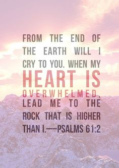 Lead me to the Rock...Psalm 61:2