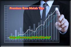 Capital Builder is the fastest growing advisory firm. We at Capital Builder provides high accuracy stock market Tips. Read more@ https://www.capitalbuilder.in/premium-base-metals/