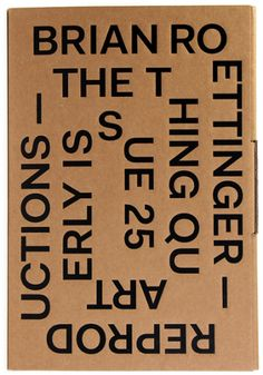 Brian Roettinger — Reproductions — The Thing Quarterly Issue 25 Typography Letters, Typography Logo, Graphic Design Typography, Lettering, Type Design, Layout Design, Print Design, Logo Design, Identity