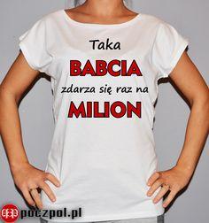 Taka BABCIA zdarza się raz na milion  #babcia #dzienbabci #milion #koszulka #poczpol Cringe, Lion, T Shirt, Tops, Women, Fashion, Leo, Supreme T Shirt, Moda