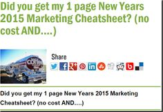 Did you get my 1 page New Years 2015 Marketing Cheatsheet? (no cost AND….)