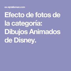Efecto de fotos de la categoría: Dibujos Animados de Disney.