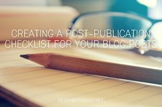 creating a post-publication checklist for your blog posts