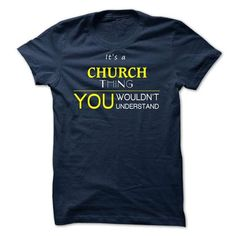 CHURCH It's a Thing You Wouldn't Understand T Shirts, Hoodies. Check price ==► https://www.sunfrog.com/Valentines/-CHURCH-it-is-.html?41382