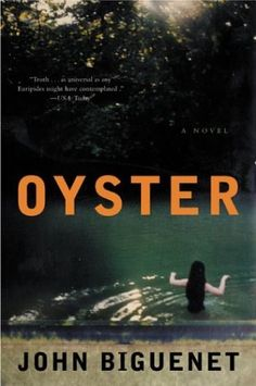 Oyster : A Novel by John Biguenet, http://www.amazon.com/dp/B000C4SOKC/ref=cm_sw_r_pi_dp_ir70qb14YHH5T
