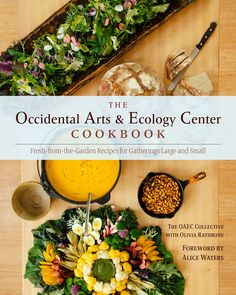 The Occidental Arts and Ecology Center Cookbook - Fresh-from-the-Garden Recipes for Gatherings Large and Small