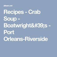Recipes  - Crab Soup - Boatwright's - Port Orleans-Riverside