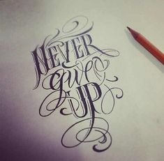 Never give up Never Give Up Tattoos, Tattoo script, Tattoo drawings Chicano Lettering, Tattoo Lettering Fonts, Tattoo Script, Arm Tattoo, Hand Lettering, Tattoo Quotes, Tattoo Fonts Alphabet, Up Tattoos, Future Tattoos