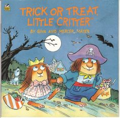 Trick or Treat Little Critter is a Halloween picture book by Gina and Mercer Mayer.  View from the Birdhouse: Weekend Window Shopping at Birdhouse Books