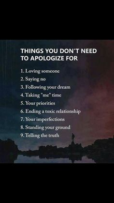 Positive Quotes : Things you don't need to apologize for.need to keep reminding myself these. Source by cleohawkins clothing quotes Great Quotes, Quotes To Live By, Me Quotes, Motivational Quotes, Inspirational Quotes, Wisdom Quotes, Under Your Spell, Toxic Relationships, Chakra