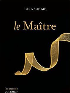Telecharger Le Maître – La soumise vol. 7 de Tara Sue Me Kindle, PDF, eBook, Le Maître – La soumise vol. 7 PDF Gratuit
