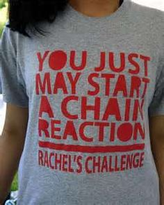 Rachel's Challenge - (for the FOR Club? Rachels Challenge, Rachel Scott, Great Quotes, Inspirational Quotes, Remember The Fallen, Kindness Matters, Stop Bullying, Character Education, Change Is Good