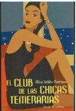 Febrer 2014: El club de las chicas temerarias / Alisa Valdes-Rodriguez