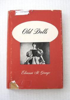 Old Dolls by Eleanor St George First Edition 134 by QuiltCitySue