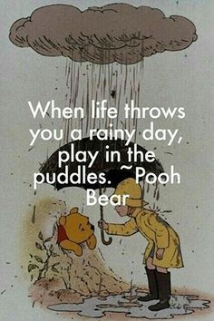 cute quotes & We choose the most beautiful charming life pattern: Pooh Bear - quote - when life throws you a rainy d.charming life pattern: Pooh Bear - quote - when life throws you a rainy d. most beautiful quotes ideas Karma Frases, Winnie The Pooh Quotes, Eeyore Quotes, Winnie The Pooh Tattoos, Winnie The Pooh Friends, Disney Winnie The Pooh, Cute Quotes, Play Quotes, Cute Disney Quotes