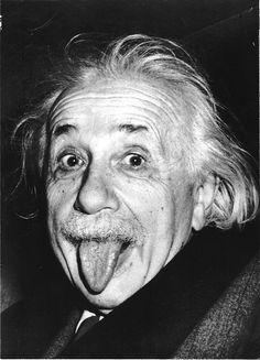 Einstein...probably the most unpretentious genius of all time! Anyone with his IQ who can STILL poke their tounge out for a pic has got to be pretty balanced right? lol!