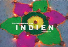 Farbenfrohes aus Indien - CALVENDO Kalender von Peter Schickert