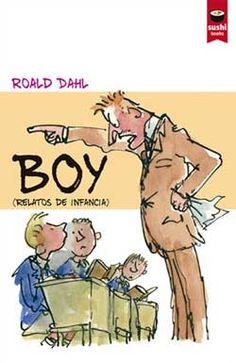 Boy : (relatos de infancia) / Roald Dahl ; [tradución ó galego de Xosé A. Palacio] (2015)