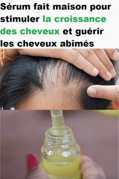 Sérum fait maison pour stimuler la croissance des cheveux et guérir les cheveux abîmés #cheveux #stimuler #sérum #croissance #abîmés