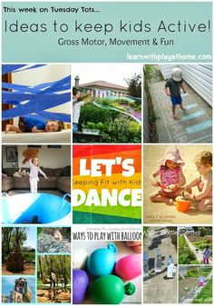 Learn with Play at home: Ideas to keep kids Active! Gross Motor and Movement Fun.