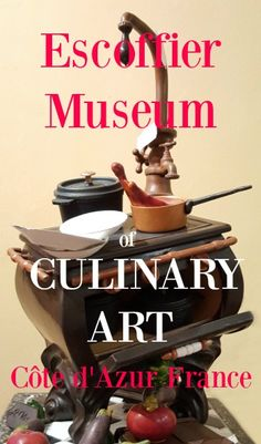 Escoffier Museum of Culinary Art French Riviera