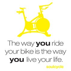 The way you ride your bike is the way you live your life.
