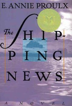 1993 - The Shipping News by E. Annie Proulx - Surprising transformations take place when a newspaperman's elderly aunt and two daughters decide to move back to their family home on the coast of Newfoundland.