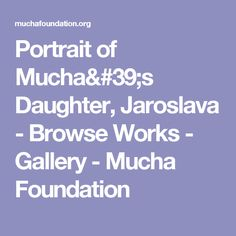 Portrait of Mucha's Daughter, Jaroslava - Browse Works - Gallery - Mucha Foundation