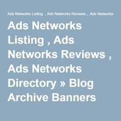 Ads Networks Listing , Ads Networks Reviews , Ads Networks Directory » Blog Archive Banners Broker - Ads Networks Listing , Ads Networks Reviews , Ads Networks Directory