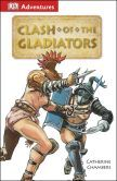 DK Adventures: Clash of the Gladiators by Catherine Chambers