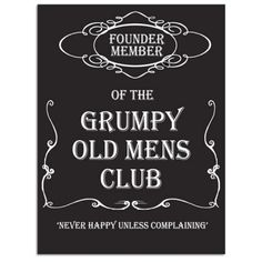Grumpy Old Mens Club Member Metal Sign