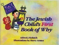 The Jewish Child's First Book of Why: Alfred J. Kolatch, Harry Araten: 9780824603540: Amazon.com: Books