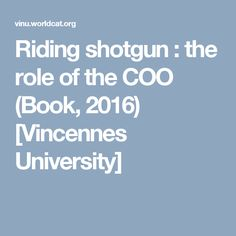 Riding shotgun : the role of the COO (Book, 2016) [Vincennes University]