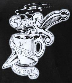 'Death Before Decaf' tattoo (masculine)