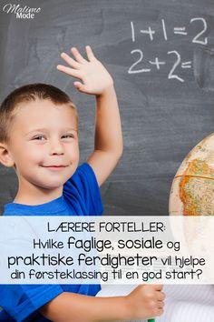 Lærere forteller om gode tips og råd for en best mulig start i første klasse! Hvilke faglige, sosiale og praktiske ferdigheter bør barna inneha når de kommer til første skoledag?