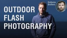 All about camera and flash settings when photographing with a flash outdoors Aleksey Koldunov and his brothermanaged to fit in three short five-minute videos a rather complex topic about camera and flash settings when photographing with a flash outdoors. They tried very hard and sincerely hope that you will like it:Episode 1: The basic settings: This very short 5 minute tutorial will allow you to quickly learn the basic setting of camera and flash when shooting a portrait outdoors. Episode…