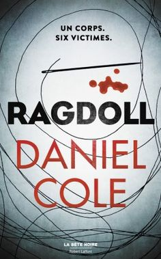 Buy Ragdoll - édition française by Daniel COLE, Natalie BEUNAT and Read this Book on Kobo's Free Apps. Discover Kobo's Vast Collection of Ebooks and Audiobooks Today - Over 4 Million Titles! Roman Noir, Books To Read, My Books, Ebooks Pdf, Thriller Books, Lus, Lectures, Audiobooks, This Book