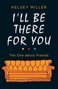 Buy I'll Be There For You: The ultimate book for Friends fans everywhere by Kelsey Miller and Read this Book on Kobo's Free Apps. Discover Kobo's Vast Collection of Ebooks and Audiobooks Today - Over 4 Million Titles! Got Books, Books To Read, Friends Fan, Yearbook Covers, Friend Book, Fans, What To Read, Teen Vogue, Funny Memes