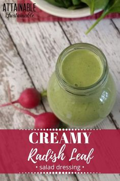 Making your own salad dressing at home is easy, much less expensive, and it tastes great. PLUS, you won't have a bottle to throw away every week. This healthy salad dressing recipe features radish greens and is easy, peasy to make. Use it to top your favorite green salad or serve it as a dip with crudités. #recipe #salad #homemade via @Attainable Sustainable