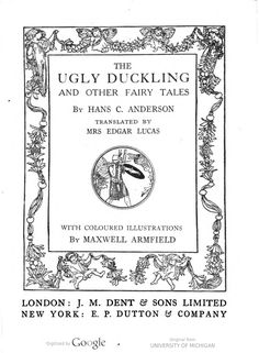 The ugly duckling and other fairy tales / by Hans C. Anderson [sic] ; translated by Mrs Edgar Lucas ; with coloured illustrations by Maxwell Armfield.