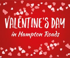 Here is Our BIG LIST of (Family Friendly) Valentine's Events in Hampton Roads http://hamptonroads.myactivechild.com/blog/valentines-events-hampton-roads/